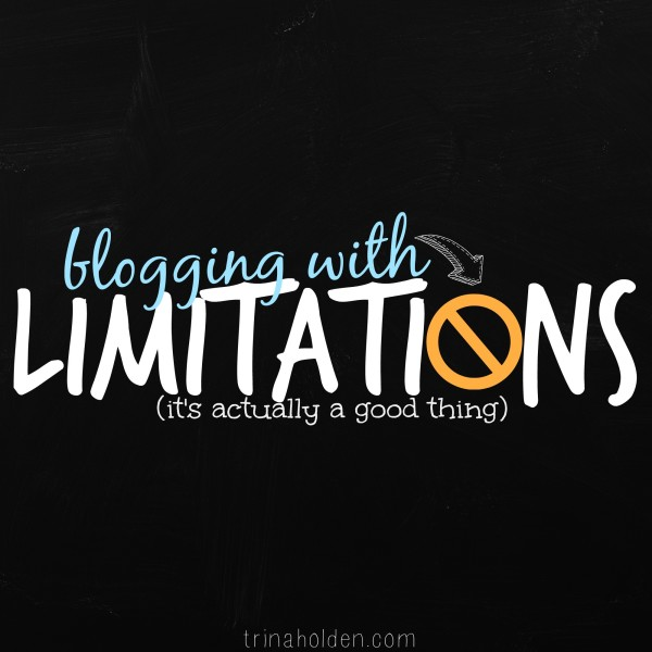 Blogging With Limitations {It's Actually a Good Thing}