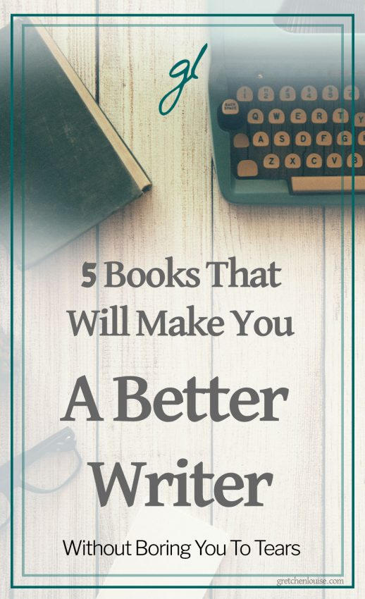 5 Books That Will Make You A Better Writer (Without Boring You to Tears)