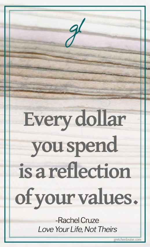 """Every dollar you spend is a reflection of your values."" (Rachel Cruze)"