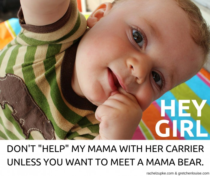 "DON'T ""HELP"" MY MAMA WITH HER CARRIER UNLESS YOU WANT TO MEET A MAMA BEAR."
