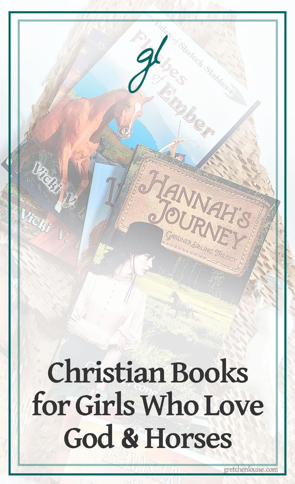 Christian Books for Girls Who Love God and Horses via @GretLouise