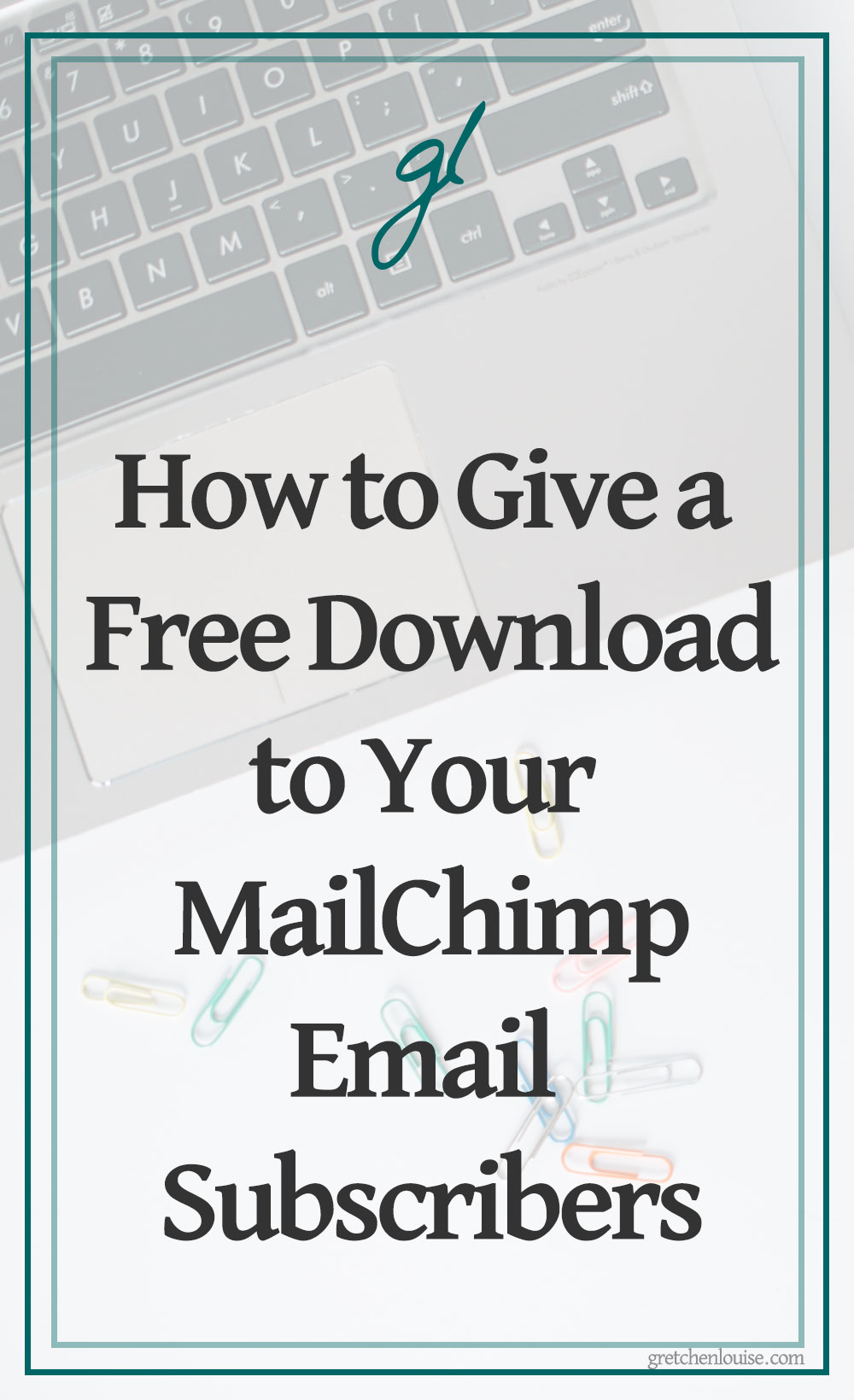 How to Give a Free Download to Your MailChimp Email Subscribers via @GretLouise