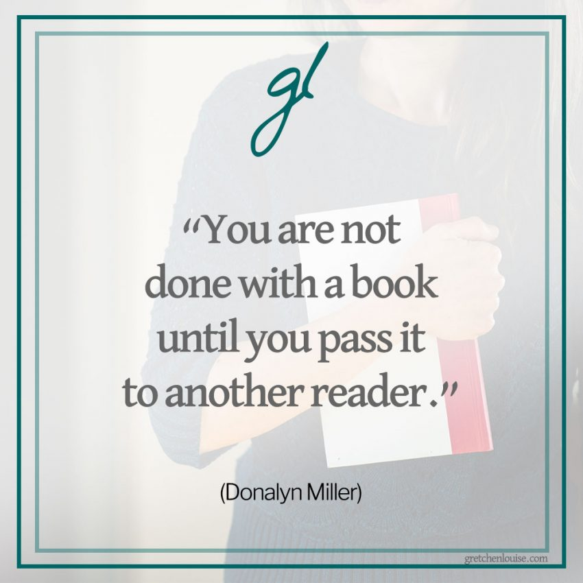 """You are not done with a book until you pass it to another reader."" (Donalyn Miller)"