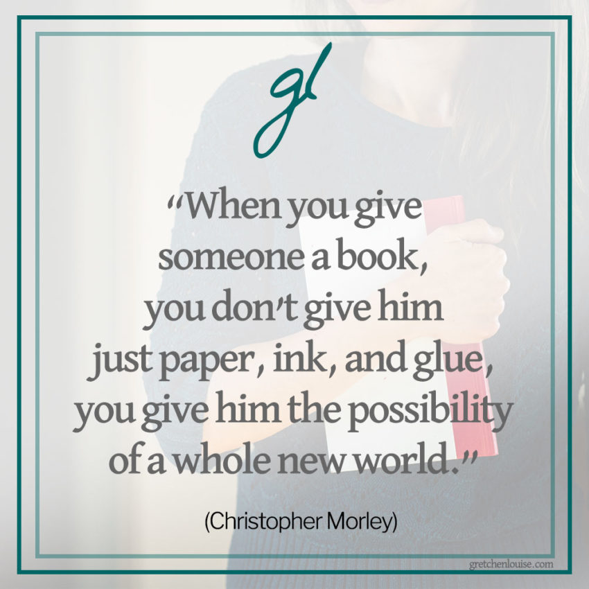 """""""When you give someone a book, you don't give him just paper, ink, and glue, you give him the possibility of a whole new world."""" (Christopher Marley)"""