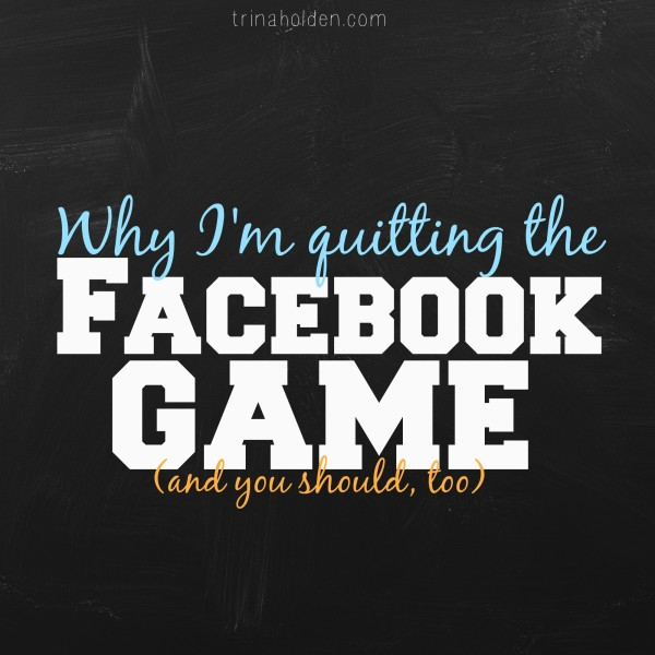 Why I'm Quitting the Facebook Game (And You Should, Too)