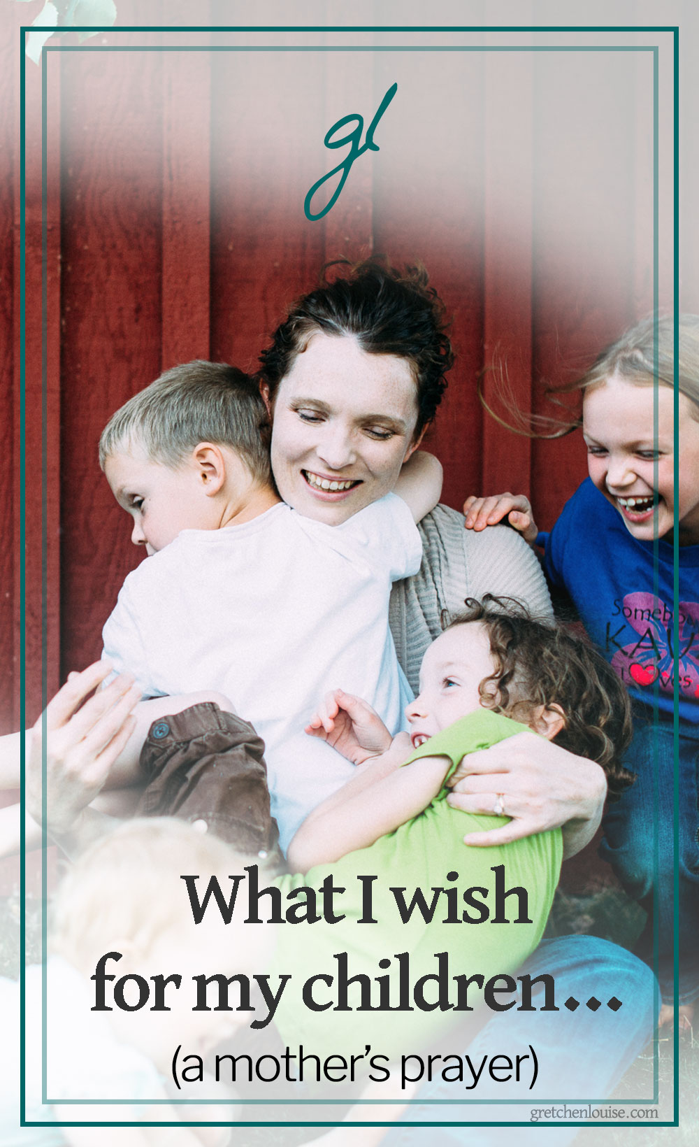 What I wish for my children… (a mother's prayer) via @GretLouise